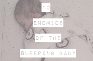 10 enemies of the sleeping baby